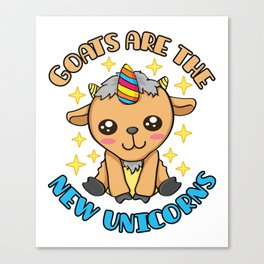 Goats Are The New Unicorns Canvas Print