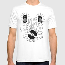Let the Speakers... T-shirt