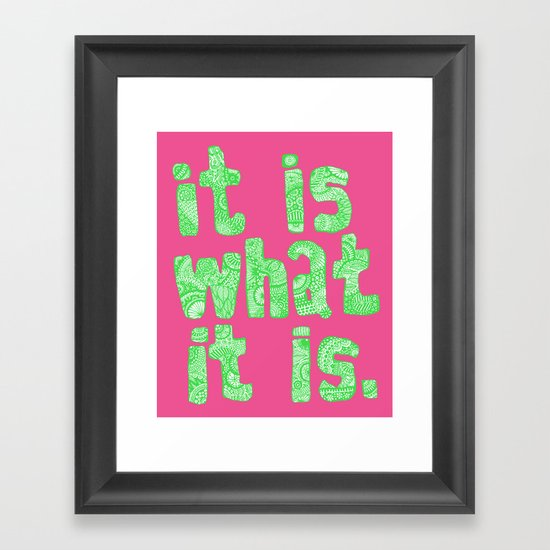 What It Is Pink Framed Art Print