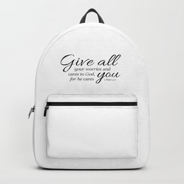 1 Peter 5-7 Give all your worries and cares to God, for he cares about you. Backpack