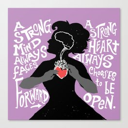 Strong Mind, Strong Heart Canvas Print