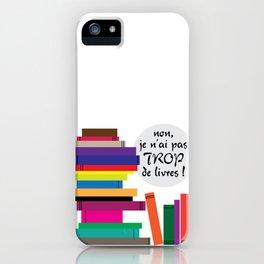 Trop de livres... ou pas ! iPhone Case