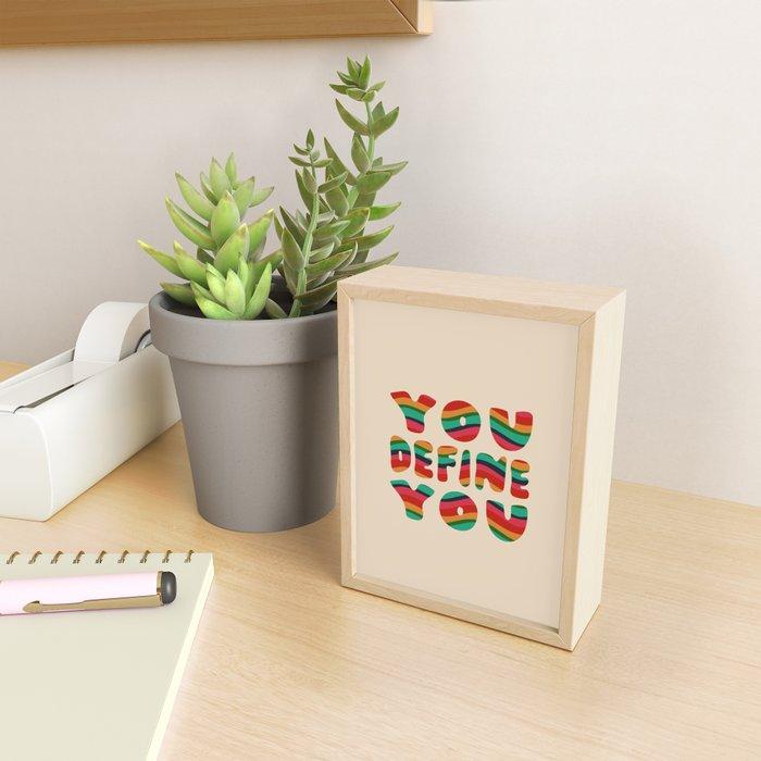 You Define You Framed Mini Art Print