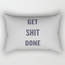 Get Shit Done Rectangular Pillow