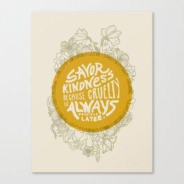 Savor Kindness Canvas Print