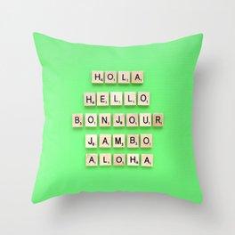 Hola Hello Bonjour Jambo Aloha Throw Pillow