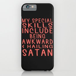 Special Skills | Hailing Satan iPhone Case