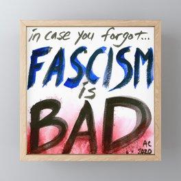 Fascism is Bad Framed Mini Art Print