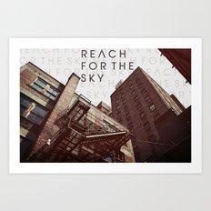 R E A C H . F O R . T H E . S K Y Art Print