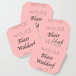 Gossip Girl: What would Blair Waldorf do? - tvshow Coaster