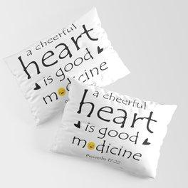 Christian,Bible verse,Proverb 17:22 A cheerful heart is good medicine Pillow Sham