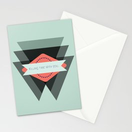 Killing time with you.  Stationery Cards