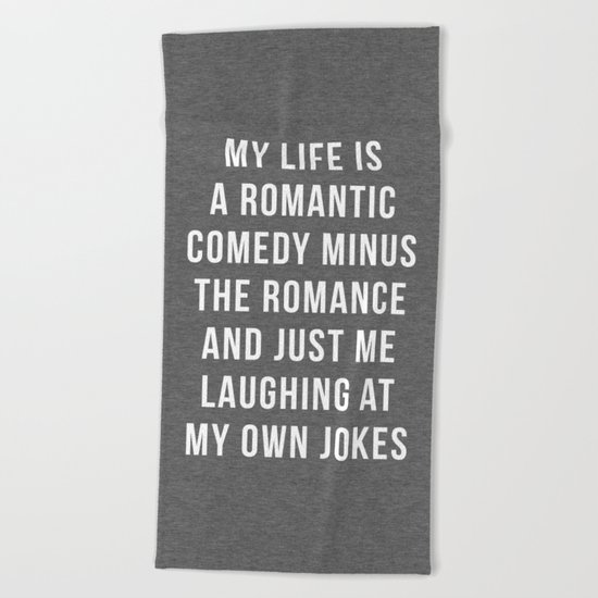 Romantic Comedy Funny Quote Beach Towel