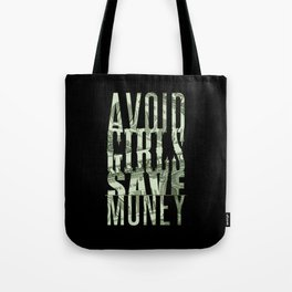 Avoid Girls Save Money Tote Bag