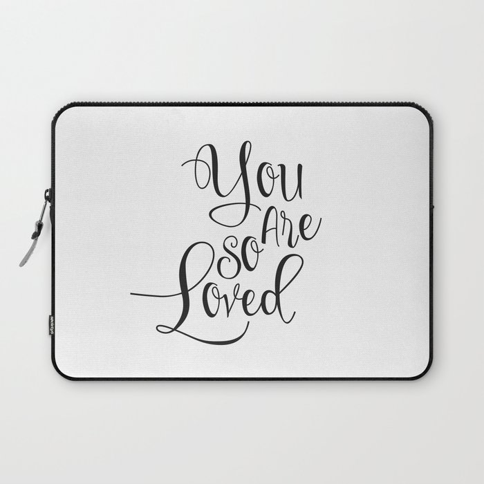 Nursery Quote You Are So Loved Quote Funny Wall Art Kids Room Art Nursery  Printable Nursery Quote Laptop Sleeve By Printablelifestyle | Society6