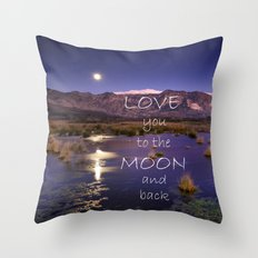 Love you to the moon and back.  Valentine's Day Throw Pillow