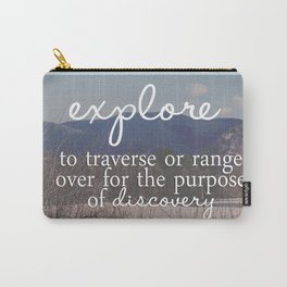 Define Explore: get out there Carry-All Pouch