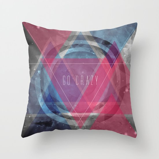Craziness... let's go there. Throw Pillow