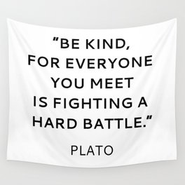 BE KIND - PLATO INSPIRATIONAL QUOTE Wall Tapestry