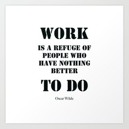 Work Quote by  Oscar Wilde (Black text) Art Print