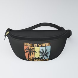 Home Is Where The Beach Is Camping Fanny Pack