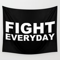 fight Wall Tapestries featuring Fight Everyday by bitobots