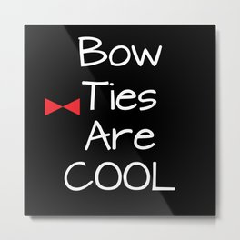 Doctor Who Bow Ties Are Cool red Metal Print