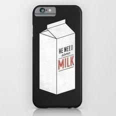 He Need Some Milk iPhone 6 Slim Case