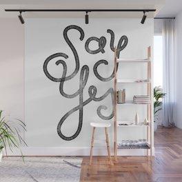 Say Yes - Script Wall Mural