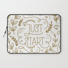 Just Start...A new beginning Laptop Sleeve