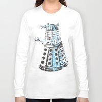 dalek Long Sleeve T-shirts featuring Dalek Graffiti by spacemonkey89