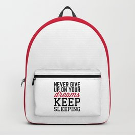 Never Give Up Dreams Funny Quote Backpack a2b473e1e98d9