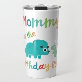 Mommy of the Birthday Boy Cute Dinosaur Matching Party product Travel Mug