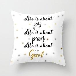 Life Typography Throw Pillow