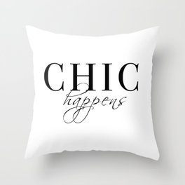 chic happens Throw Pillow