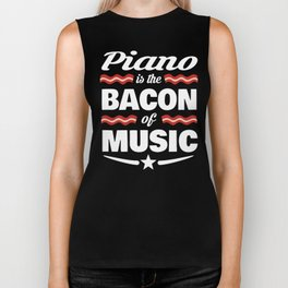 Piano Is The Bacon Of Music Biker Tank