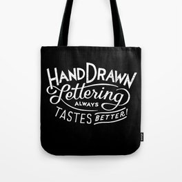 hand drawn lettering ALWAYS tastes better: black  Tote Bag