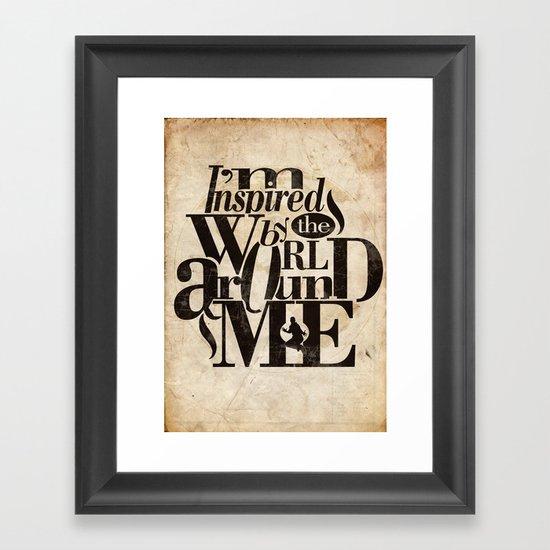 I'm Inspired By The World Around Me Framed Art Print