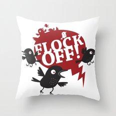FLOCK OFF! Throw Pillow