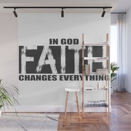 Christian,Bible Quote,Faith in God changes everything Wall Mural