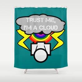 Trust me I'm a cloud Shower Curtain