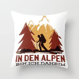 In den Alpen bin ich Daheim Throw Pillow