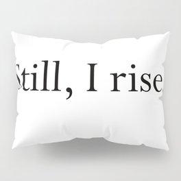 Still I Rise Pillow Sham