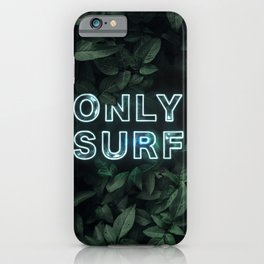 Only Surf iPhone Case
