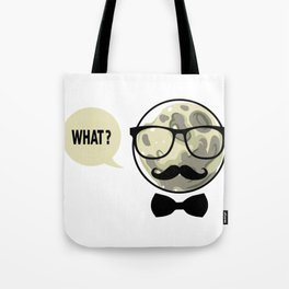 Moon - What? Tote Bag