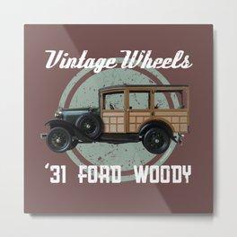 Vintage Wheels - '31 Ford Woody Metal Print