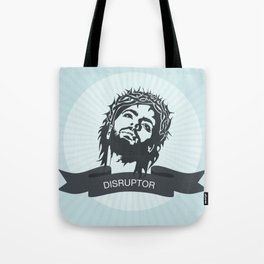 Jesus the Disruptor Tote Bag