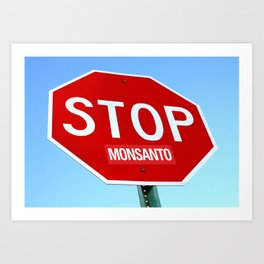 STOP MONSANTO Art Print