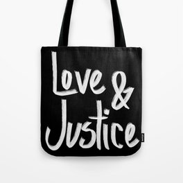 Love and Justice in Black White Tote Bag