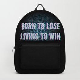 Born To Lose Living to Win Backpack
